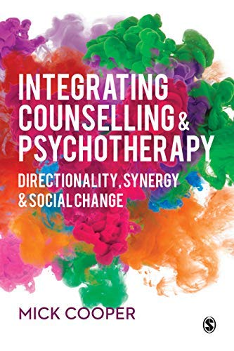 Integrating Counselling & Psychotherapy: Directionality, Synergy and Social Change (English Edition)