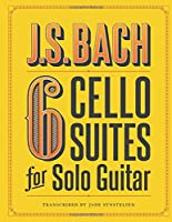 J.S. Bach 6 Cello Suites for Solo Guitar
