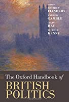 The Oxford Handbook of British Politics (Oxford Handbooks) by Unknown(2011-09-30)