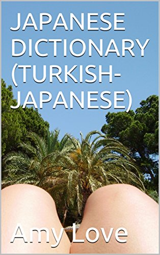 JAPANESE DICTIONARY (TURKISH-JAPANESE) Türkçe- Japonca Sözlük