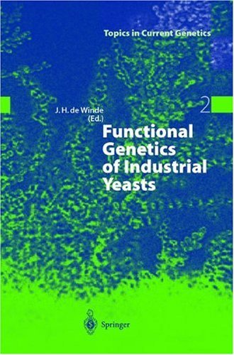 Functional Genetics of Industrial Yeasts (Topics in Current Genetics)
