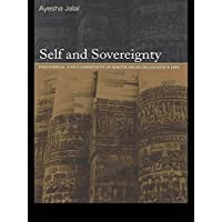 Self and Sovereignty: Individual and Community in South Asian Islam Since 1850