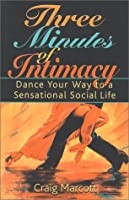 Three Minutes of Intimacy: Dance Your Way to a Sensational Social Life