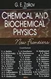 Chemical And Biochemical Physics: New Frontiers