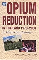 Opium Reduction in Thailand, 1970 to 2000: A Thirty Year Journey