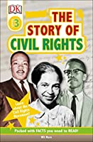 DK Readers L3: The Story of Civil Rights (DK Readers. Level 3)
