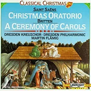 Saint Saëns: Christmas Oratorio; Britten: A Ceremony of Carol