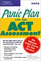 Panic Plan for the ACT Assessment 2002 (Peterson's Panic Plan for the Act, 3rd ed)