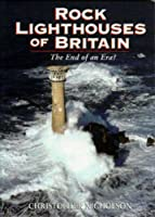 Rock Lighthouses of Britain: The End of an Era?