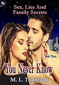 [Tompsett, M. L.]のYou Never Know: Sex, Lies And Family Secrets - Book Three (English Edition)