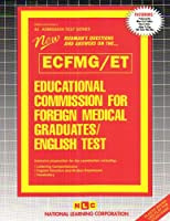 Educational Commission for Foreign Medical Graduates English Test (Ecfmg/Et (Admission Test Series)