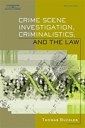 Download Crime Scene Investigation, Criminalistics, and the Law (West Legal Studies) 1401859291