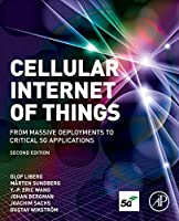Cellular Internet of Things, Second Edition: From Massive Deployments to Critical 5G Applications