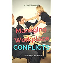 Managing Workplace Conflicts: A Practical Guide