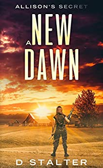A New Dawn: Post Apocalyptic Woman by [Stalter, D]