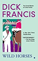 Wild Horses (A Dick Francis Novel)