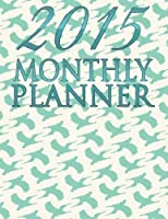 Monthly Planner 2015 Calendar