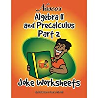 Nasco TB23795T Algebra II and Precalculus Part 2 Joke Worksheets 61-Page Book Grades 9+ [並行輸入品]