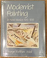 Modernist Painting in New Mexico, 1913-1935