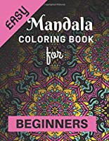 """Easy Mandala Coloring Book for Beginners: Various Mandalas Designs Filled for Stress Relief, Meditation, Happiness and Relaxation - Lovely Coloring Book Designed Interior (8.5"""" x 11"""") (Mandalas Coloring Page Gift For Kids, Teens, Girls & Boys)"""
