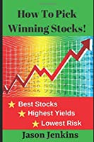 How To Pick Winning Stocks: Best Stocks, Highest Yields, Lowest Risk