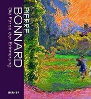 Pierre Bonnard: Die Farbe der Erinnerung