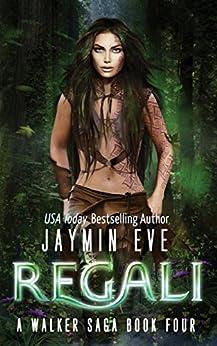 Regali (A Walker Saga Book 4) by [Eve, Jaymin]