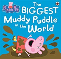 The Biggest Muddy Puddle in the World Picture Book. (Peppa Pig) by Ladybird(2012-05-01)