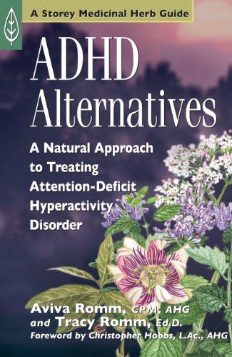 Download ADHD Alternatives: A Natural Approach to Treating Attention Deficit Hyperactivity Disorder (Medicinal Herb Guide) (English Edition) B009RUQ40Y