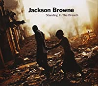 Standing In The Breach by Jackson Browne