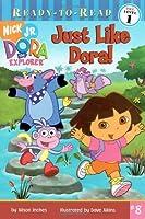 Just Like Dora! (Dora the Explorer Ready-to-Read, Pre-Level 1)