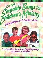 Group's Singable Songs for Children's Ministry