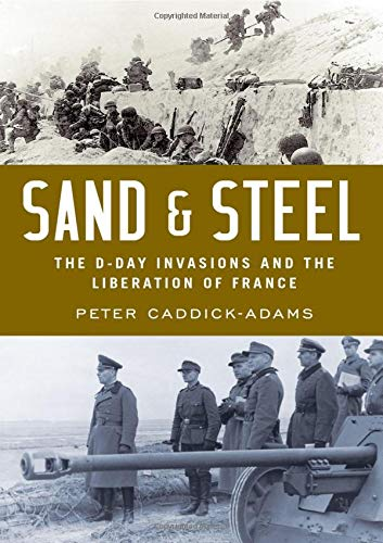 Download Sand and Steel: The D-Day Invasion and the Liberation of France 0190601892