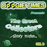 Boogie Times Presents The Great Collectors Funky Music: Vol.3