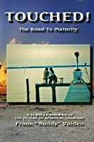 Touched...the Road to Maturity (A Touched Series Book)