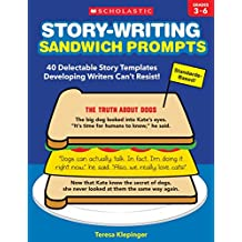 Story-Writing Sandwich Prompts: 40 Delectable Story Templates Developing Writers Can't Resist!
