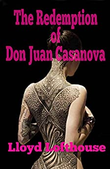 The Redemption of Don Juan Casanova by [Lofthouse, Lloyd]
