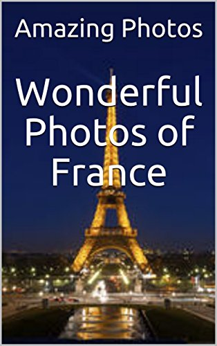 Wonderful Photos of France  (Photos Book Book 2) (English Edition)