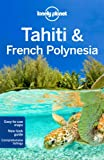 Lonely Planet Tahiti & French Polynesia (Lonely Planet Tahiti and French Polynesia)