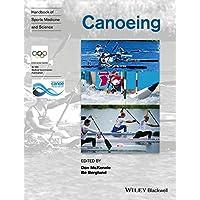 Handbook of Sports Medicine and Science: Canoeing (Olympic Handbook Of Sports Medicine)