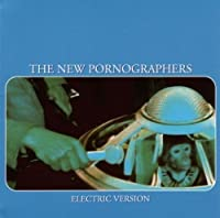 Electric Version by NEW PORNOGRAPHERS (2003-05-06)