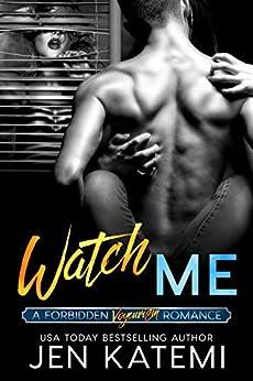 Watch Me: A Voyeurism Romance (Forbidden series Book 3) by [Katemi, Jen]
