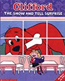 Clifford Storybook; The Show-and-tell Surprise