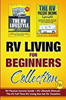 RV Living for Beginners Collection (2-in-1): RV Passive Income Guide + RV Lifestyle Manual - The #1 Full-Time RV Living Box Set for Travelers