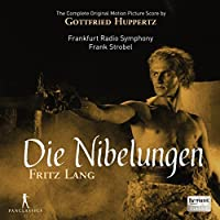 Die Nibelungen - The Complete Original Motion Picture Score by Frank Strobel