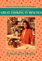 Great Cooking in Minutes: Favorite Recipes Best Techniques