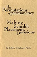 The Permutations of Permanency: Making Sensible Placement Decisions