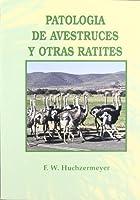 Patologia de Avestruces y Otras Ratites