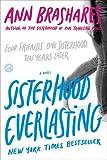 Sisterhood Everlasting (Sisterhood of the Traveling Pants): A Novel (Sisterhood Series)
