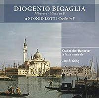 Diogenio Bigaglia: Miserere / Missa in F
